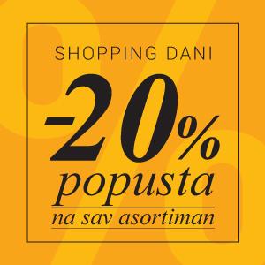 Shopping dani -20% popusta na SVE!